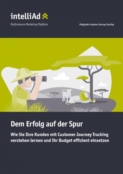 Whitepaper Wie Sie Ihre Kunden mit Customer Journey Tracking verstehen lernen und Ihr Budget effizient einsetzen