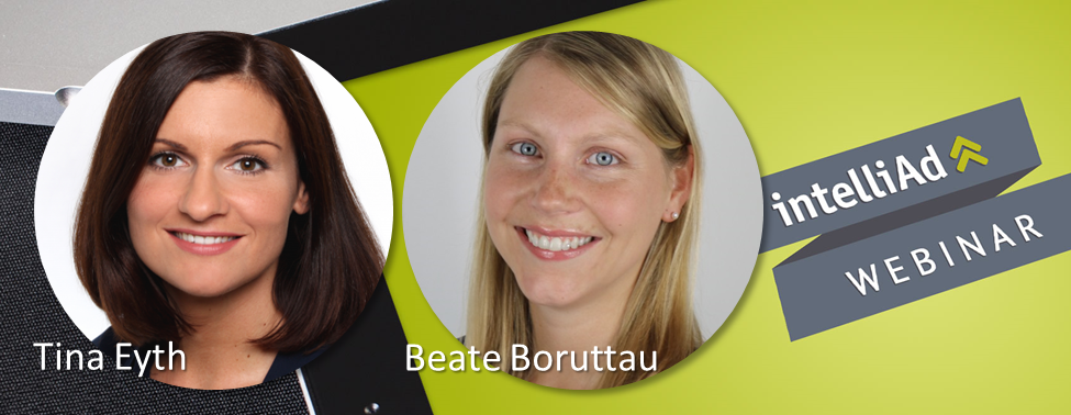 Beate Boruttau Client Success Manager, Tina Eyth Senior Sales Manager, intelliAd